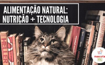 Alimentação natural para pets: nutrição + tecnologia
